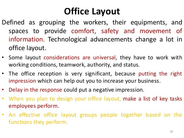 Office Layout  Defined as grouping the workers, their equipments, and  spaces to provide comfort, safety and movement of  ...