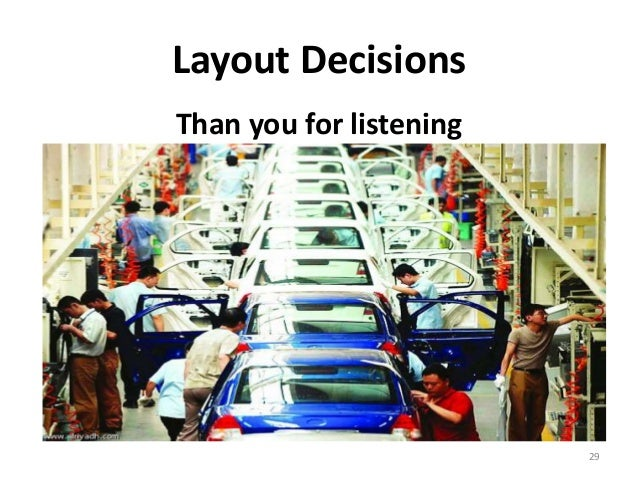 Layout Decisions  Than you for listening  29