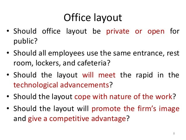 Office layout  • Should office layout be private or open for  public?  • Should all employees use the same entrance, rest ...