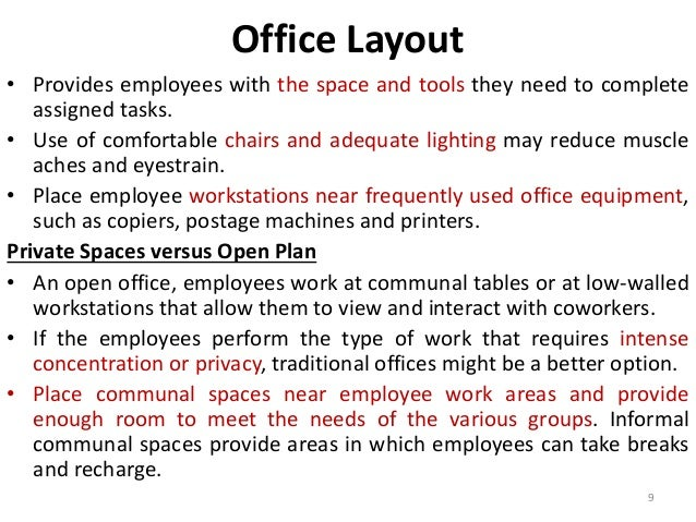 Office Layout  • Provides employees with the space and tools they need to complete  assigned tasks.  • Use of comfortable ...