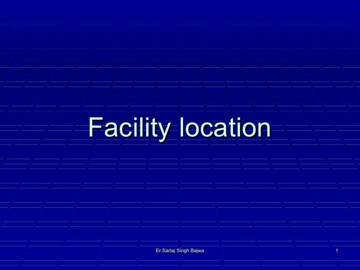 Facility location Er.Sartaj Singh Bajwa