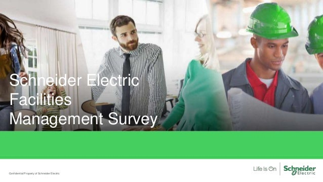 Schneider Electric Facilities Management Survey Confidential Property of Schneider Electric