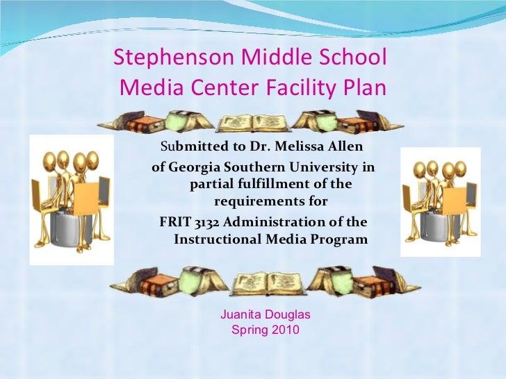 Stephenson Middle School  Media Center Facility Plan <ul><li>Su bmitted to Dr. Melissa Allen  </li></ul><ul><li>of Georgia...