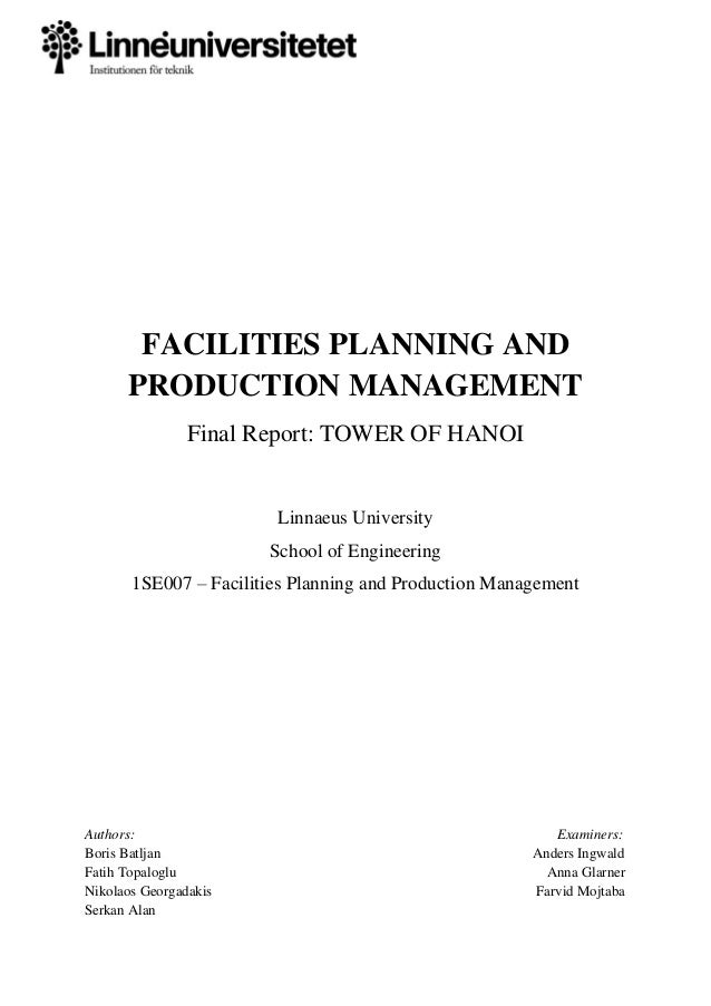 FACILITIES PLANNING AND PRODUCTION MANAGEMENT Final Report: TOWER OF HANOI Linnaeus University School of Engineering 1SE00...