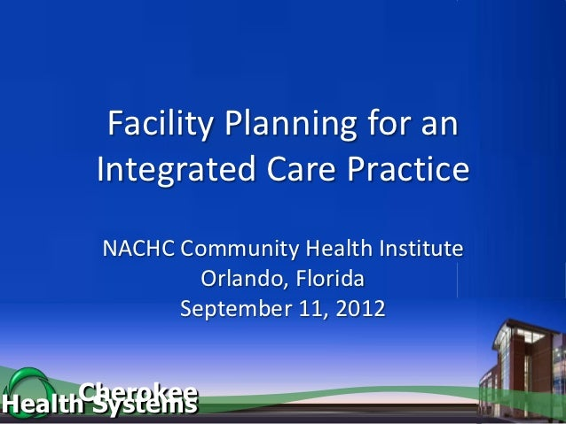 Facility planning presentation nachc chi2012 orl