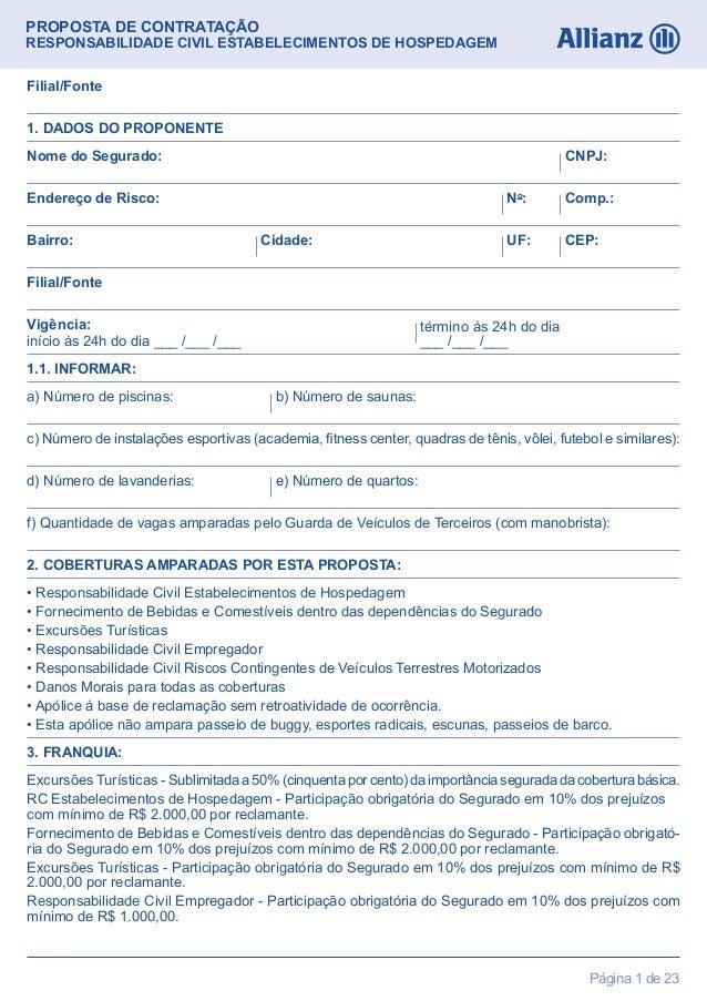 Página 1 de 23PROPOSTA DE CONTRATAÇÃORESPONSABILIDADE CIVIL ESTABELECIMENTOS DE HOSPEDAGEMNome do Segurado: CNPJ:c) Número...