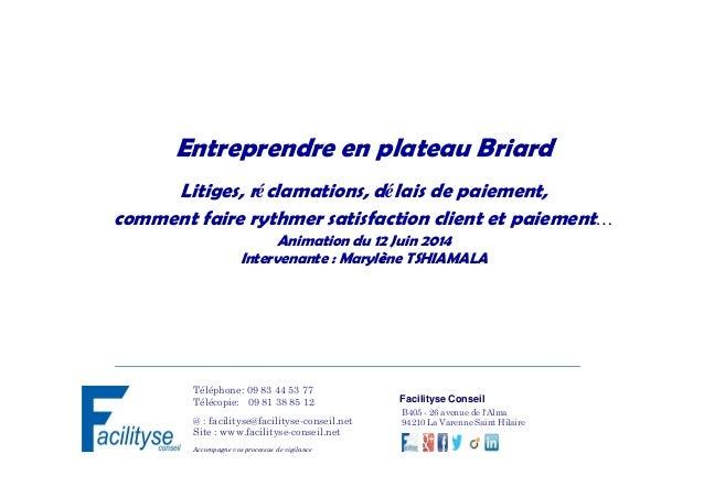 Entreprendre en plateau Briard Litiges, réclamations, délais de paiement, comment faire rythmer satisfaction client et pai...