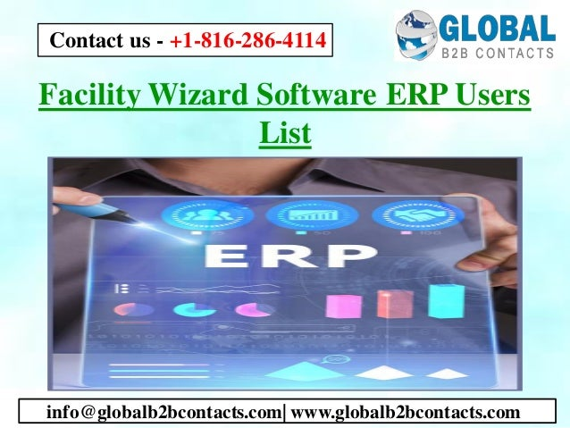Facility Wizard Software ERP Users List info@globalb2bcontacts.com  www.globalb2bcontacts.com Contact us - +1-816-286-4114