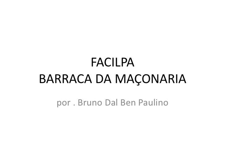FACILPABARRACA DA MAÇONARIA  por . Bruno Dal Ben Paulino
