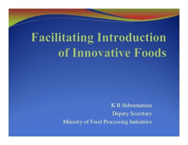 K B Subramanian Deputy Secretary Ministry of Food Processing Industries