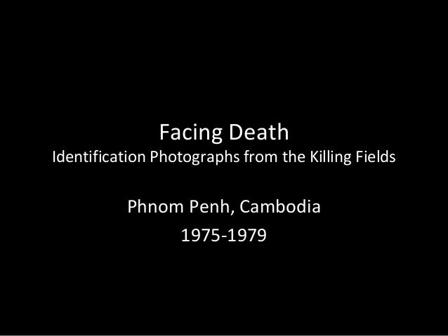 Facing Death Identification Photographs from the Killing Fields Phnom Penh, Cambodia 1975-1979