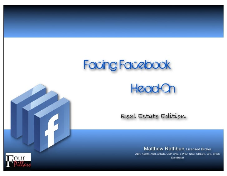 Facing Facebook          Head-On       Real Estate Edition                    Matthew Rathbun, Licensed Broker           A...