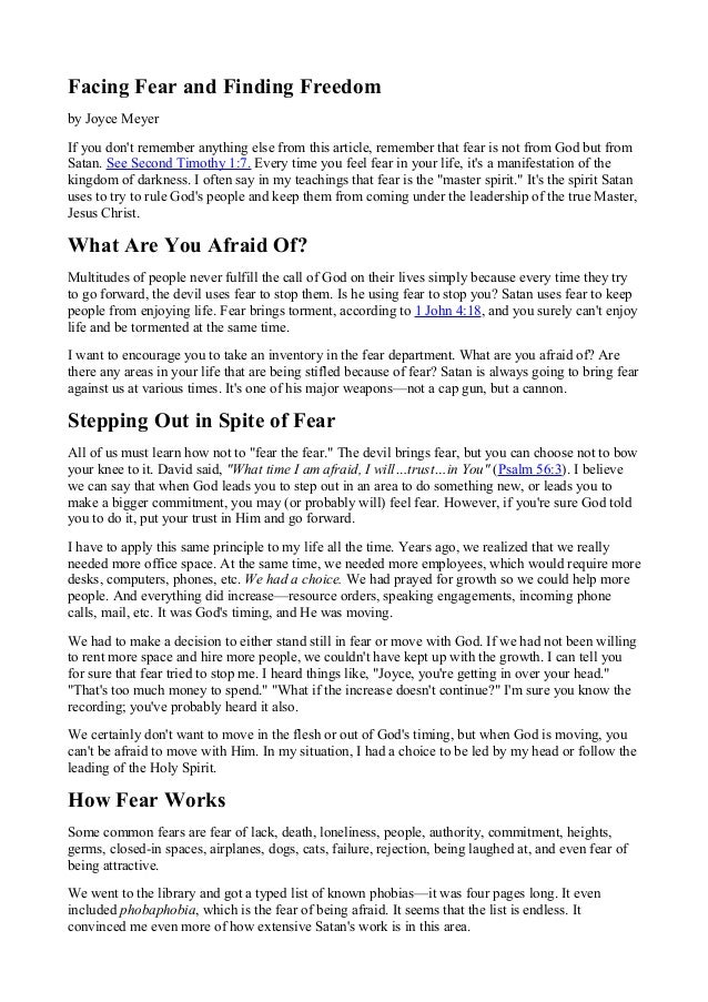 Facing Fear and Finding Freedom by Joyce Meyer If you don't remember anything else from this article, remember that fear i...