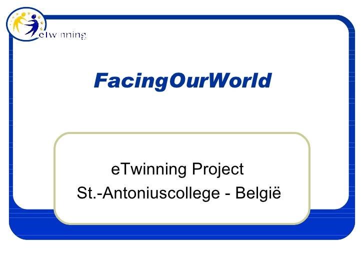 FacingOurWorld eTwinning Project St.-Antoniuscollege - België
