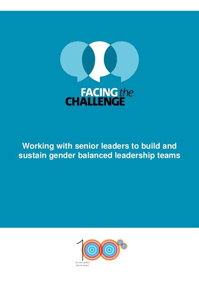 Working with senior leaders to build andsustain gender balanced leadership teams