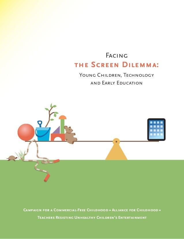Facing                        the Screen Dilemma:                           Young Children, Technology                    ...