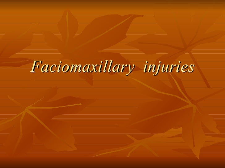 Faciomaxillary  injuries