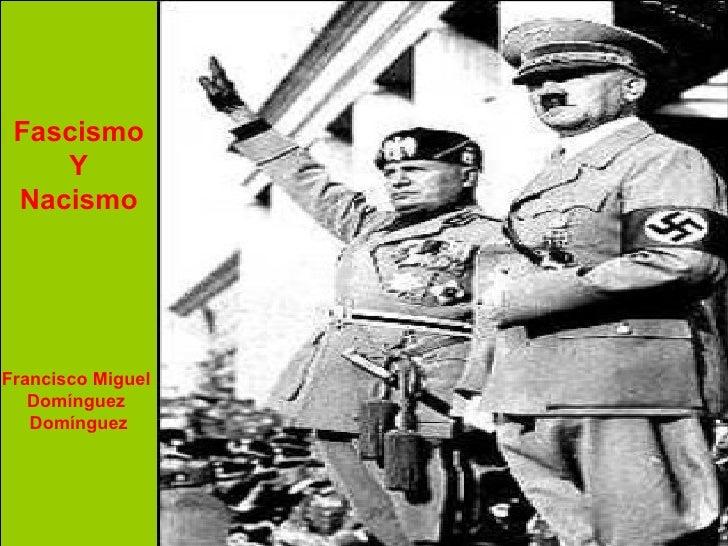 Fascismo    Y NacismoFrancisco Miguel   Domínguez   Domínguez