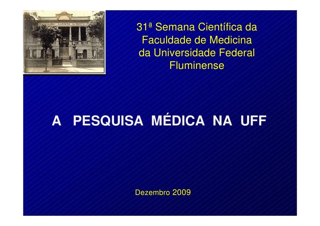 31ª Semana Científica da           Faculdade de Medicina          da Universidade Federal                Fluminense     A ...