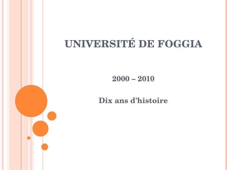 UNIVERSITÉ DE FOGGIA 2000 – 2010 Dix ans d'histoire