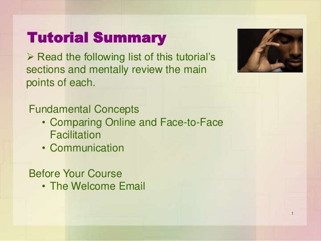 Tutorial Summary  Read the following list of this tutorial's sections and mentally review the main points of each.  Funda...