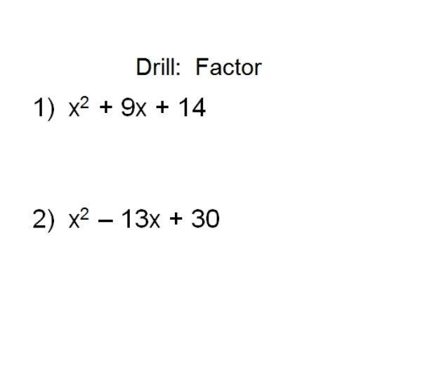 Algebra I Drill 2/3/14 Factor