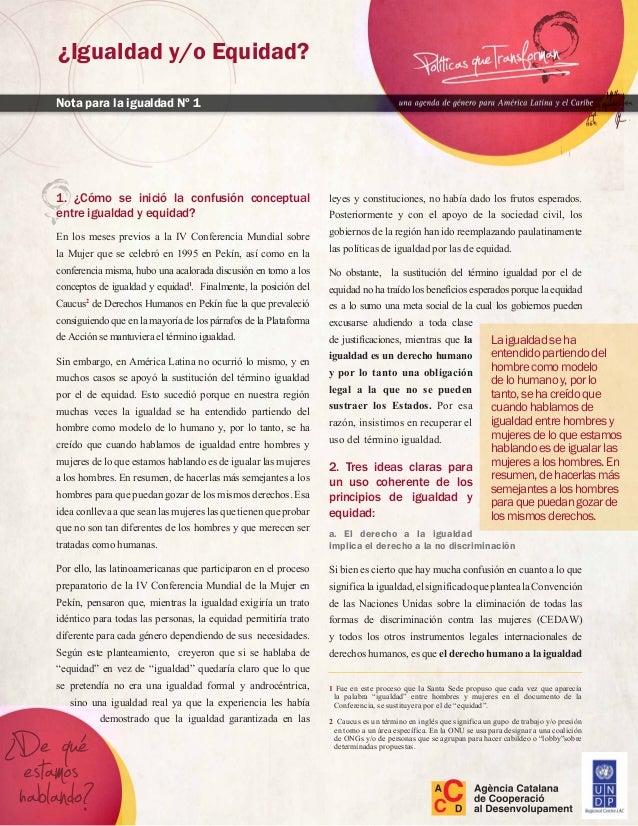 1. ¿Cómo se inició la confusión conceptualentre igualdad y equidad?En los meses previos a la IV Conferencia Mundial sobrel...