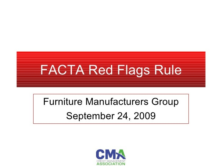 FACTA Red Flags Rule Furniture Manufacturers Group September 24, 2009