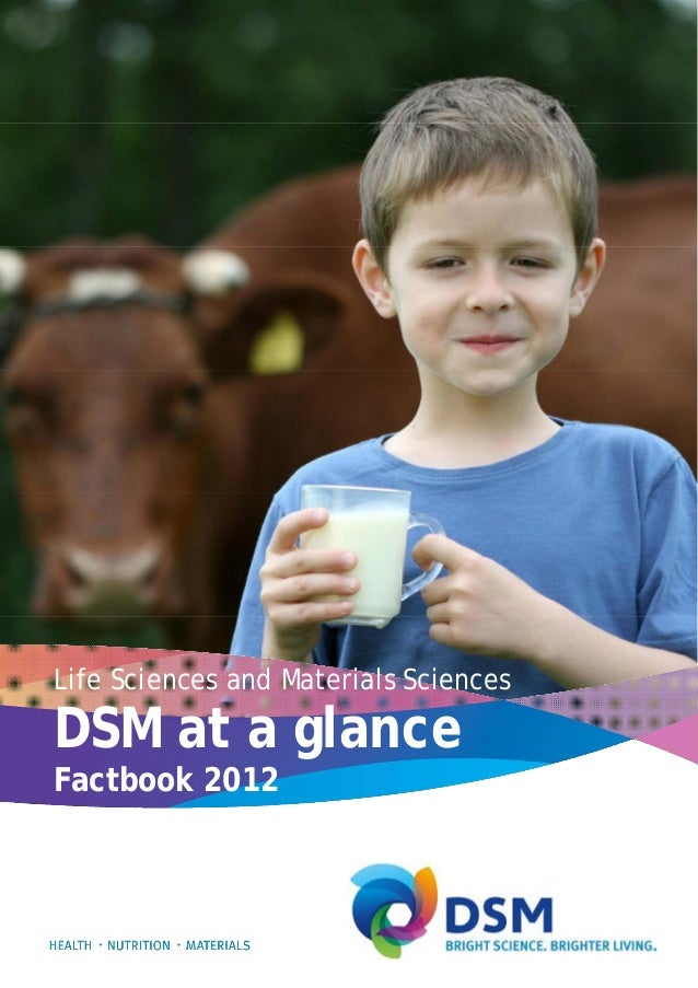 Life Sciences and Materials Sciences DSM at a glance Factbook 2012