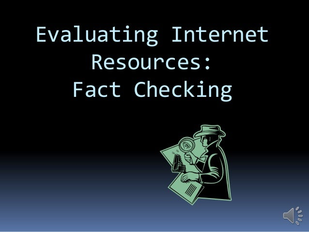 Evaluating Internet Resources: Fact Checking