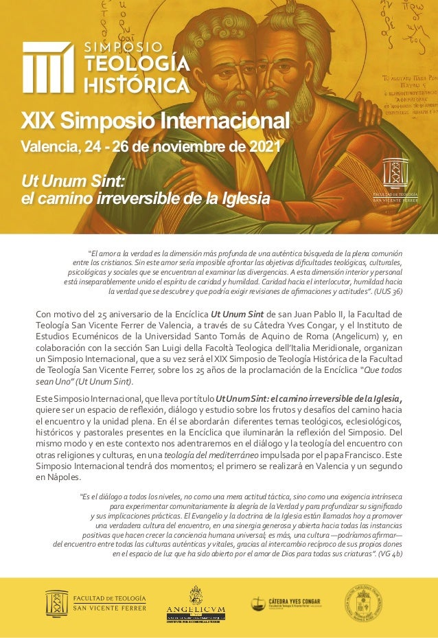 Valencia, 24 - 26 de noviembre de 2021 Con motivo del 25 aniversario de la Encíclica Ut Unum Sint de san Juan Pablo II, la...
