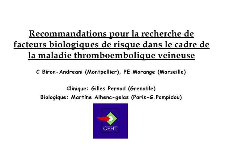 Recommandations pour la recherche de facteurs biologiques de risque dans le cadre de     la maladie thromboembolique veine...