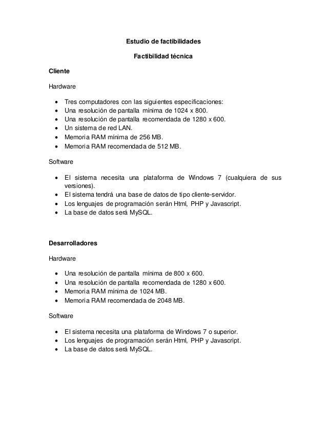 Estudio de factibilidades  Factibilidad técnica  Cliente  Hardware   Tres computadores con las siguientes especificacione...