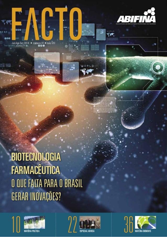 //Artigo Jul-Ago-Set 2014 • número 41 • ano VIII 10 22ESPECIAL ANVISA 36MATÉRIA BIONOVISMATÉRIA POLÍTICA BIOTECNOLOGIA FAR...