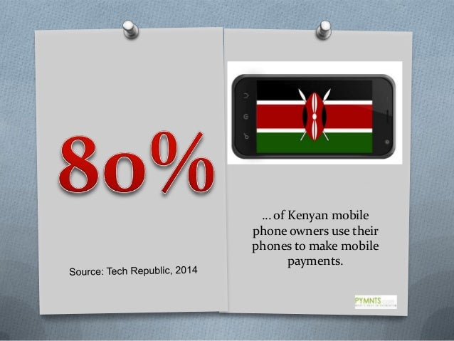 … of Kenyan mobile phone owners use their phones to make mobile payments.