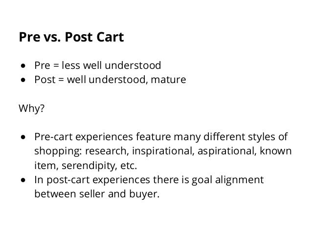How does the means of understanding differ between pre- and post-cart experiences? Research techniques and conclusions: ●...