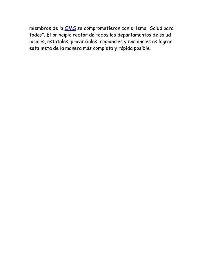 """miembros de la OMS se comprometieron con el lema """"Salud paratodos"""". El principio rector de todos los departamentos de salu..."""