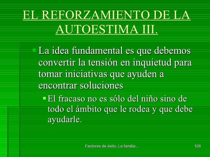 EL REFORZAMIENTO DE LA AUTOESTIMA III. <ul><ul><li>La idea fundamental es que debemos convertir la tensión en inquietud pa...