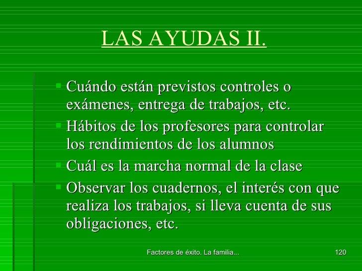 LAS AYUDAS II. <ul><ul><li>Cuándo están previstos controles o exámenes, entrega de trabajos, etc. </li></ul></ul><ul><ul><...