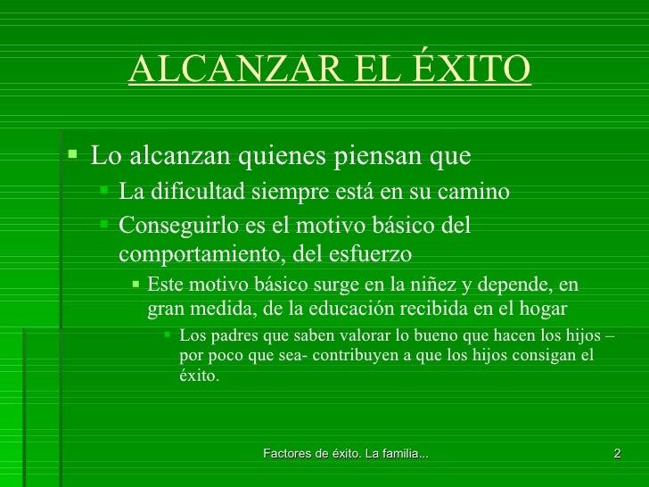 ALCANZAR EL ÉXITO <ul><li>Lo alcanzan quienes piensan que </li></ul><ul><ul><li>La dificultad siempre está en su camino </...
