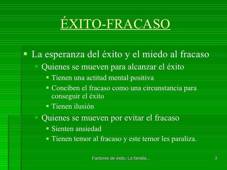 ÉXITO-FRACASO <ul><li>La esperanza del éxito y el miedo al fracaso </li></ul><ul><ul><li>Quienes se mueven para alcanzar e...