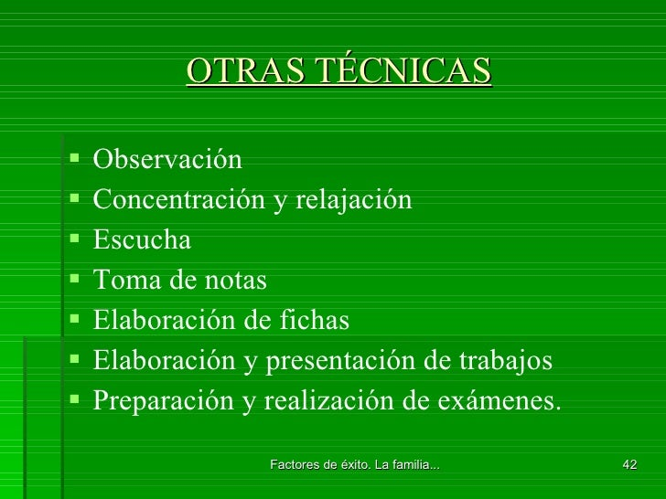 OTRAS TÉCNICAS <ul><li>Observación </li></ul><ul><li>Concentración y relajación </li></ul><ul><li>Escucha </li></ul><ul><l...