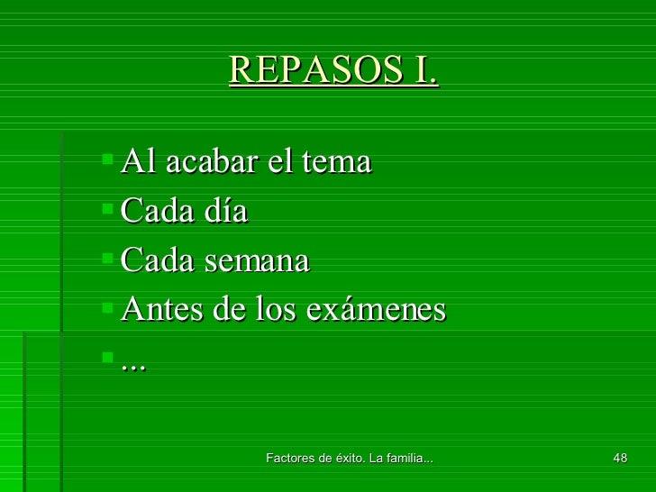 REPASOS I. <ul><ul><li>Al acabar el tema </li></ul></ul><ul><ul><li>Cada día </li></ul></ul><ul><ul><li>Cada semana </li><...