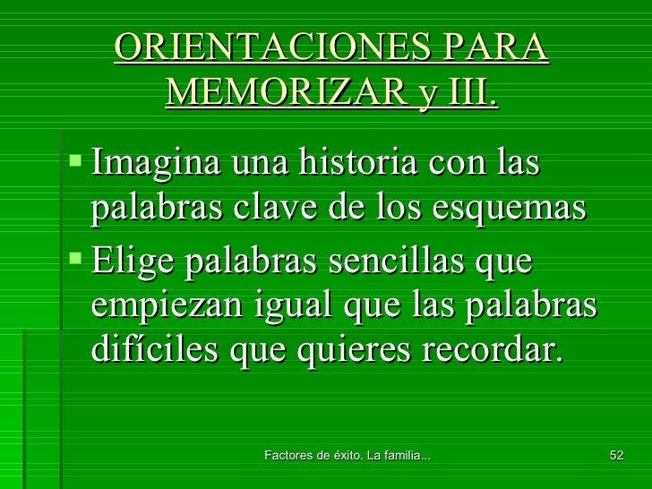 ORIENTACIONES PARA MEMORIZAR y III. <ul><li>Imagina una historia con las palabras clave de los esquemas </li></ul><ul><li>...
