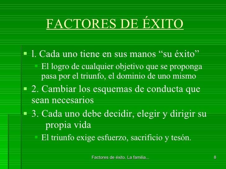 """FACTORES DE ÉXITO <ul><li>l. Cada uno tiene en sus manos """"su éxito"""" </li></ul><ul><ul><li>El logro de cualquier objetivo q..."""