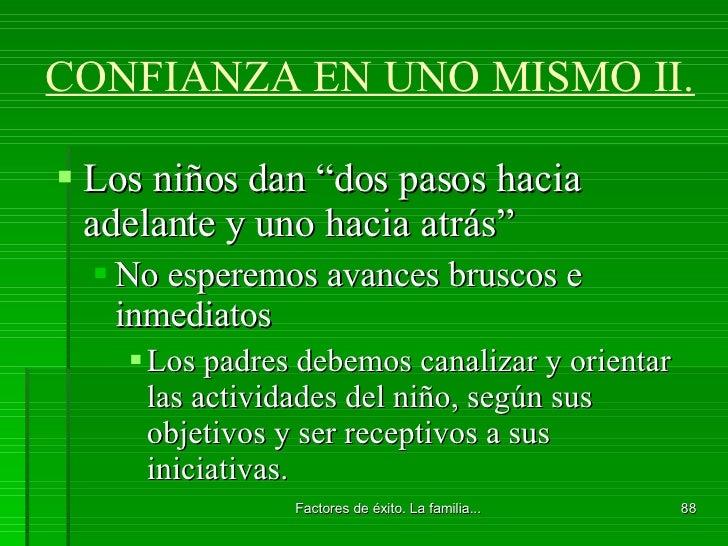 """CONFIANZA EN UNO MISMO II. <ul><li>Los niños dan """"dos pasos hacia adelante y uno hacia atrás"""" </li></ul><ul><ul><li>No esp..."""