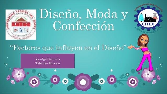 """be8cac25f87 Diseño, Moda y Confección """"Factores que influyen en el Diseño"""" Yaselga  Gabriela Tabango ..."""