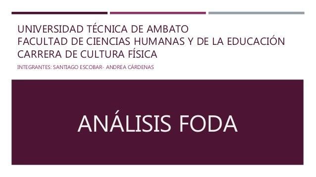UNIVERSIDAD TÉCNICA DE AMBATO FACULTAD DE CIENCIAS HUMANAS Y DE LA EDUCACIÓN CARRERA DE CULTURA FÍSICA INTEGRANTES: SANTIA...