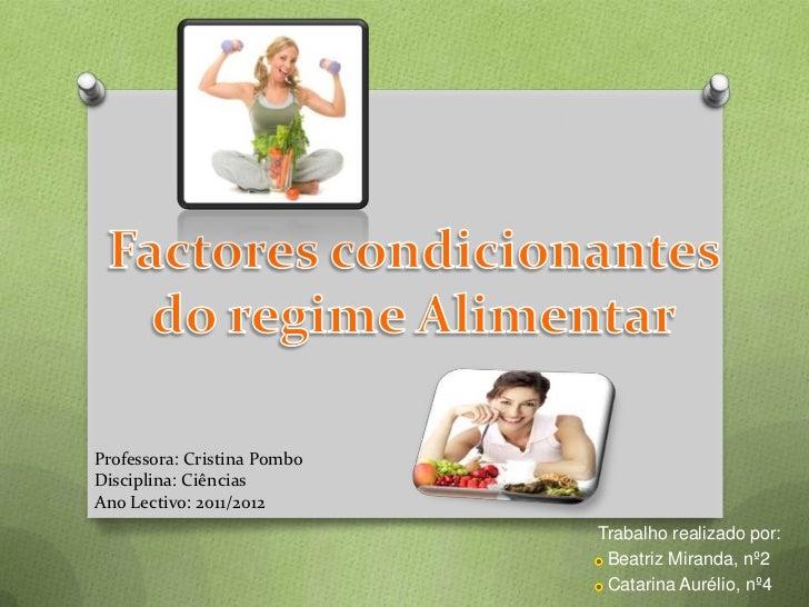 Professora: Cristina PomboDisciplina: CiênciasAno Lectivo: 2011/2012                             Trabalho realizado por:  ...