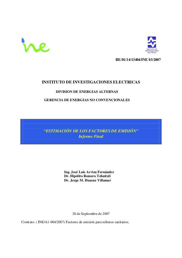 IIE/01/14/13404/INE 03/2007 INSTITUTO DE INVESTIGACIONES ELECTRICAS DIVISION DE ENERGIAS ALTERNAS GERENCIA DE ENERGIAS NO ...